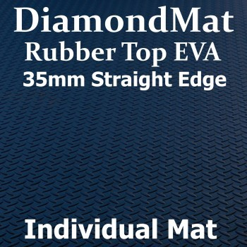 Rubber Top EVA – Straight Edge – 35mm Diamond Mat – Individual